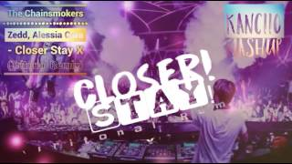 Video The Chainsmokers X Zedd, Alessia Cara - Closer-Stay X [Tritonal Remix] (Kanciio Mashup) download MP3, 3GP, MP4, WEBM, AVI, FLV Januari 2018