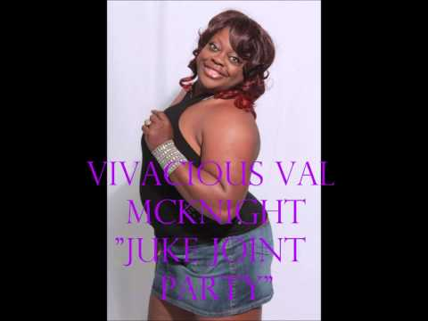 Juke Joint Party-Vivacious Val Mcknight Mp3