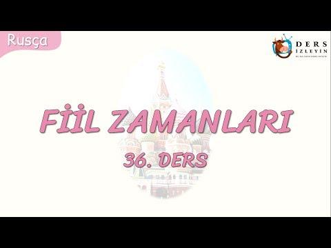 FİİL ZAMANLARI 36.DERS (RUSÇA)