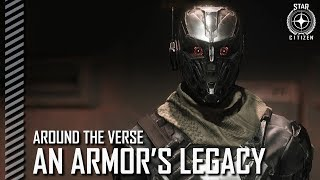 Star Citizen: Around the Verse - An Armor's Legacy