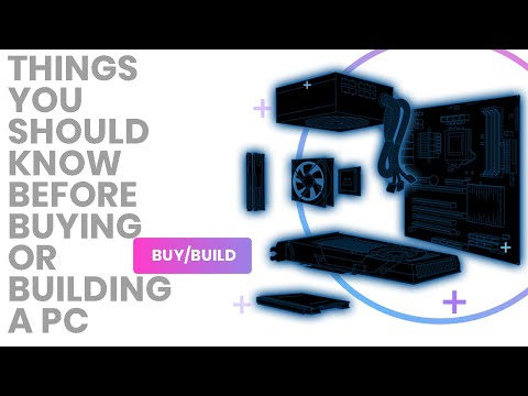 Things You Should Know Before Buying OR Building A PC
