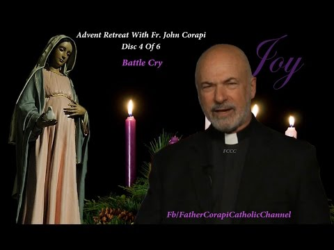 Advent Retreat with Fr. John Corapi: Battle Cry --- Disc 4 Of 6