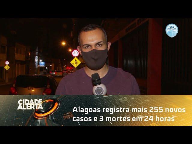 Coronavírus: Alagoas registra mais 255 novos casos e 3 mortes em 24 horas