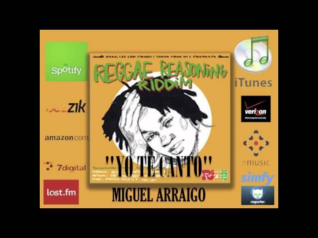 Reggae Reasoning Riddim - Miguel Arraigo - Yo Te Canto (Reggaeland prod. 2012)