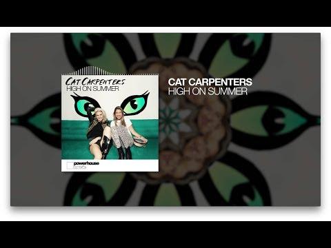 Cat Carpenters - High on Summer mp3 baixar