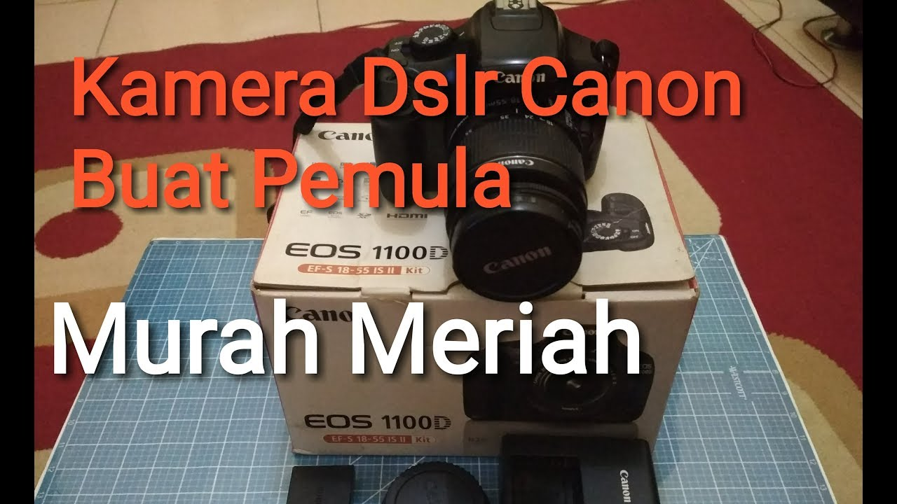Unboxing Kamera Bekas Murah Canon 1100d Youtube
