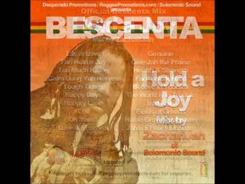 BESCENTA Official Mix Tape - Hold A Joy - Mixed by Zach (Solomonic Sound)