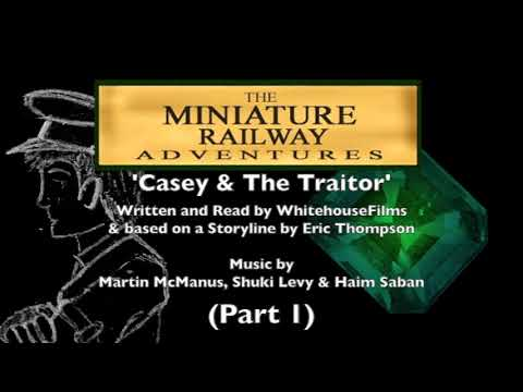The Miniature Railway Adventures: Casey and the Traitor (Part 1)