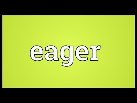 Eager Meaning
