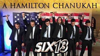 Six13 - A Hamilton Chanukah (introduced by President Barack Obama)