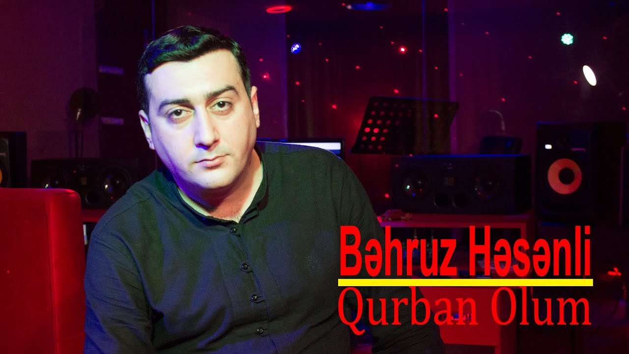 Behruz Hesenli - Qurban Olum ( Official Music ) 2019