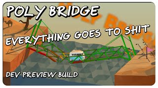 Poly Bridge Gameplay - EVERYTHING GOES TO S#IT - Dev Preview Build