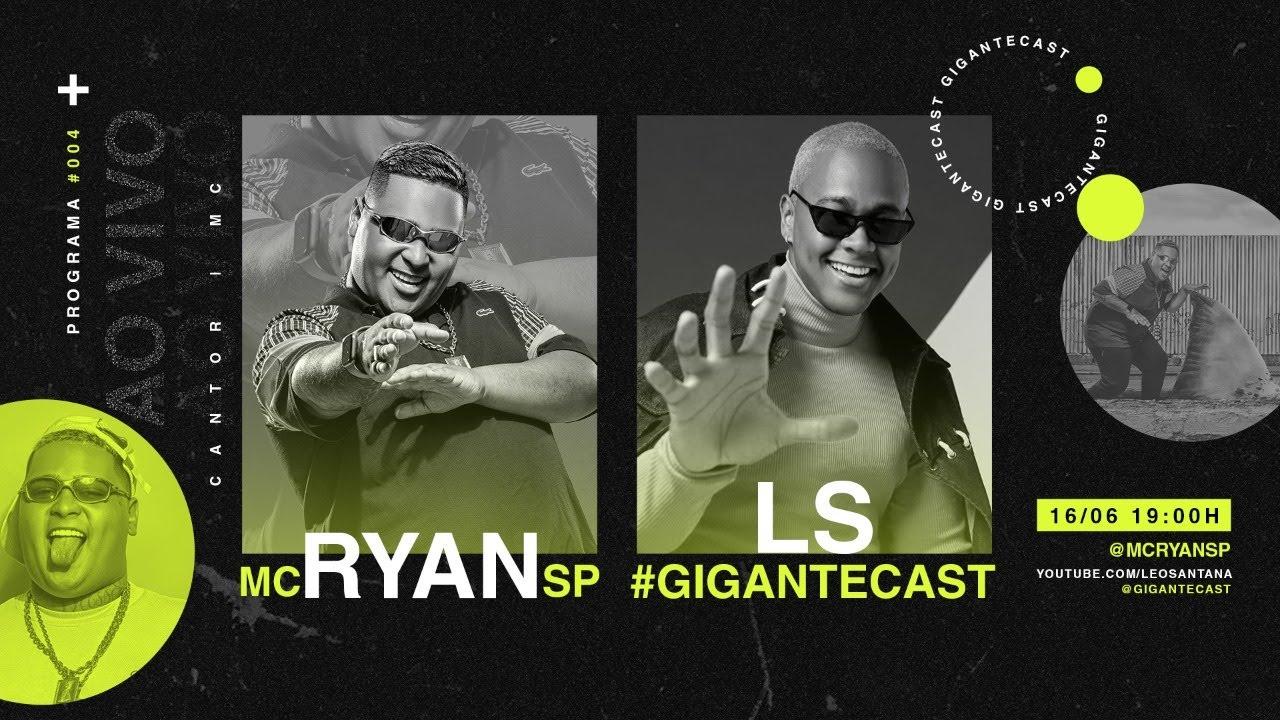 Download Gigante Cast (Episódio #004)    Léo Santana e Mc Ryan