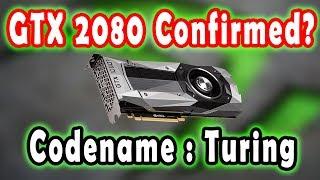 GTX 2080 Update : Codename Turing?