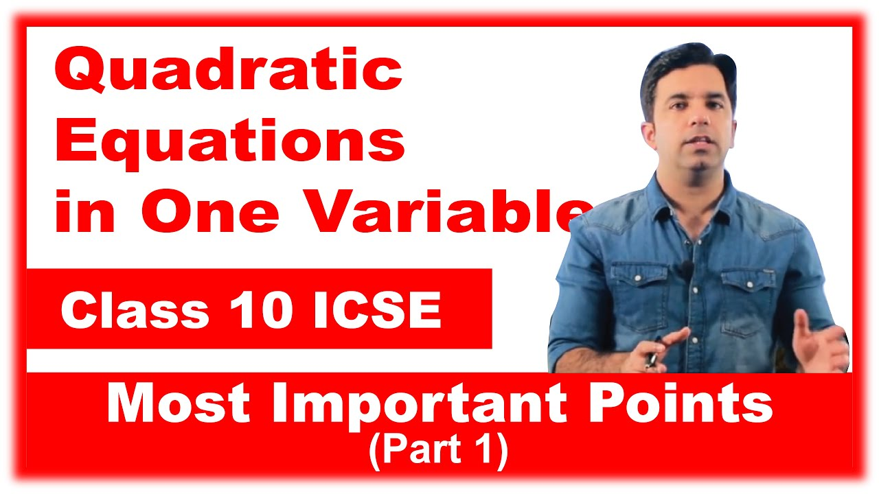 Quadratic Equations in One Variable : Class 10 ICSE | Important Points