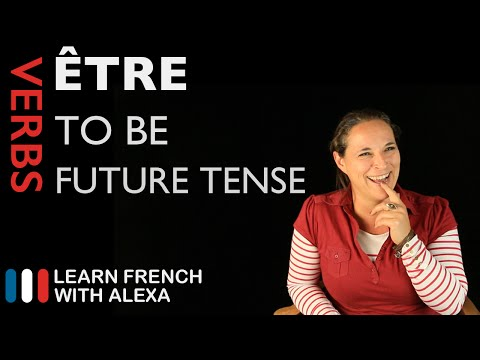Être (to be) — Future Tense (French verbs conjugated by Learn French With Alexa)