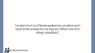 I've been hurt in a Florida pedestrian accident and I want to file a claim for my injuries.