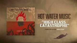 Hot Water Music - High Class Catastrophe