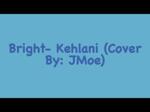 Bright - Kehlani ( Cover By: JMoe)