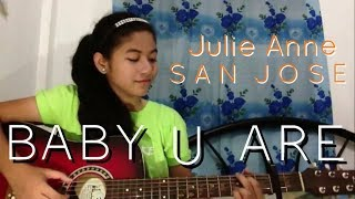 Baby You Are Julie Anne San Jose Cover