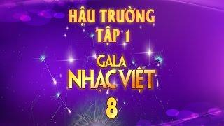 gala nhac viet 8 - duyen phan cuoc doi hau truong - tap 1