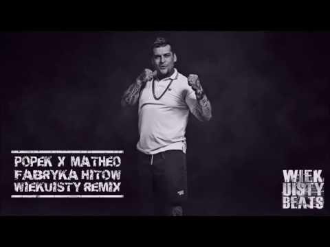 Popek X Matheo - Fabryka Hitów (Wiekuisty remix)
