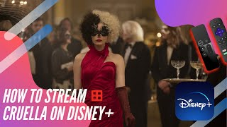 How to Purchase & Stream Cruella on Disney+ Premier Access (Depends on Your Device) - And When Free?
