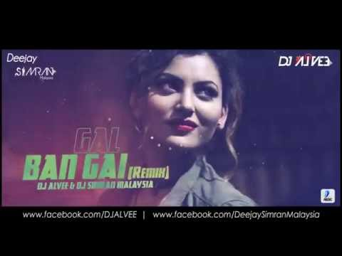 Gal Ban Gayi Remix by Deejay Simran Malaysia & DJ Alvee