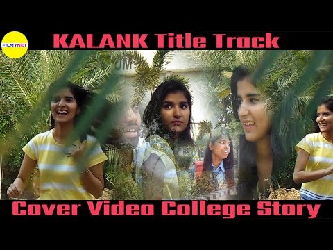 kalank-title-track-|-arijit-singh-|-college-story-|-filmynet