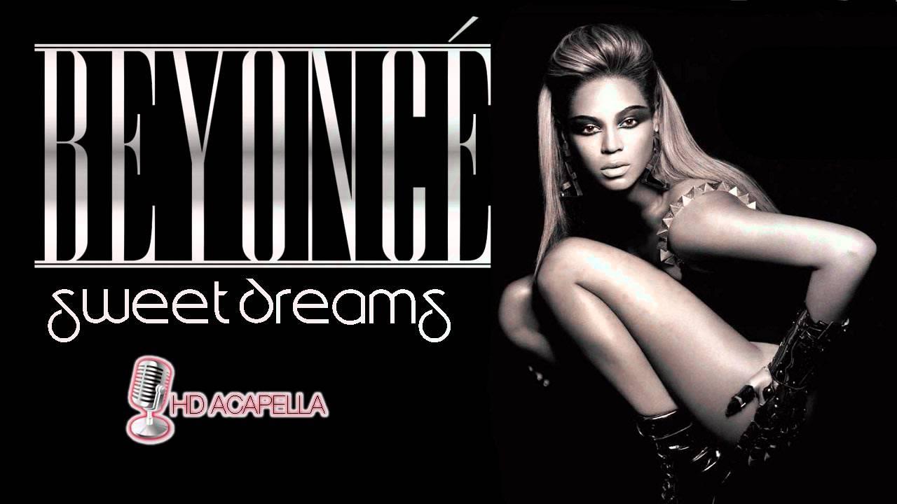 Beyonce - Sweet Dreams (Almost Studio Acapella) + Download ...