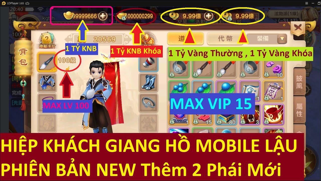 Game Lậu Mobile 2020 HIỆP KHÁCH GIANG HỒ Free 1 Tỷ KNB 1 Tỷ KNB Khóa Xu 1 Tỷ Full Vip 15 LV 100 Max