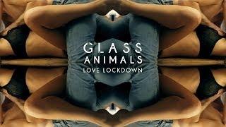 "Glass Animals - ""Love Lockdown"" | Audio"