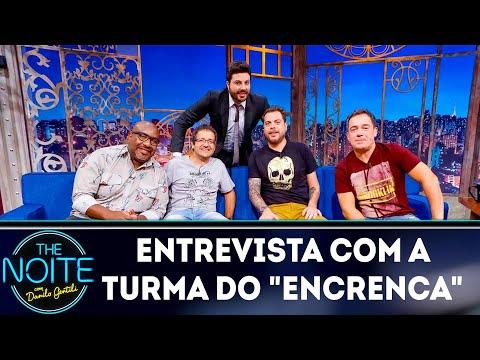 """Entrevista com a turma do """"Encrenca""""  The Noite 280319"""