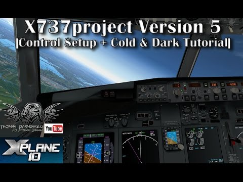 x737project Version 5 |Cold & Dark + Control Setup| X-plane 10