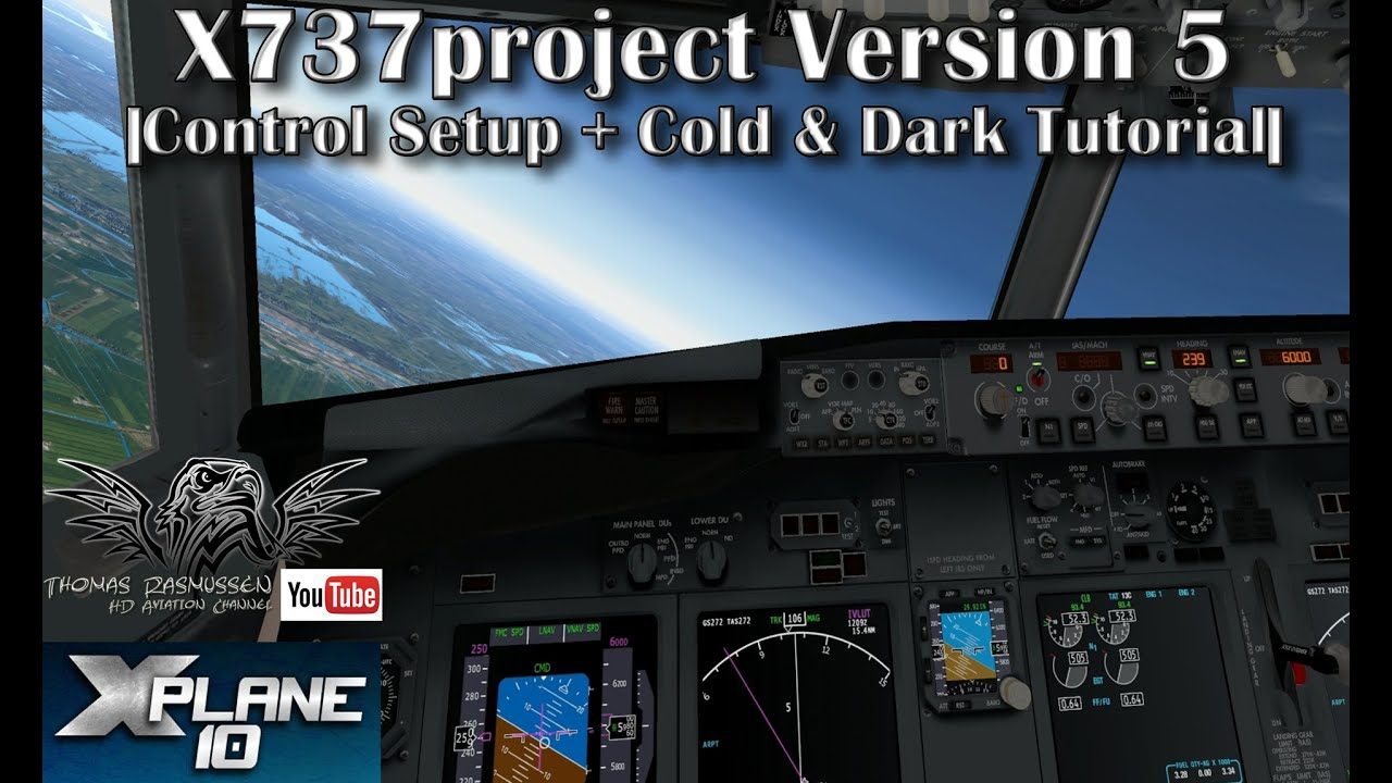 x737project Version 5 |Cold & Dark + Control Setup| X-plane 10