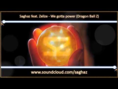 Saghaz feat. Zelize - We gotta power (Dragon Ball Z)