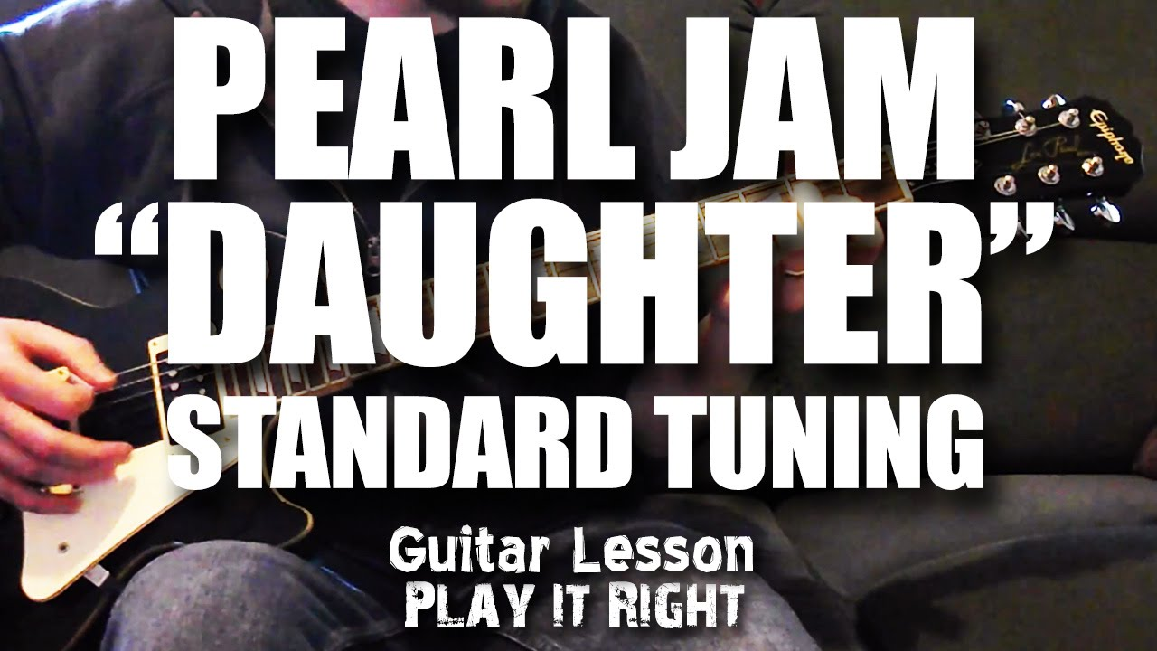 daughter standard tuning guitar lesson pearl jam play it right youtube. Black Bedroom Furniture Sets. Home Design Ideas