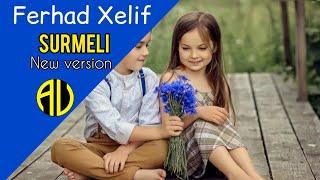 Ferhad xelif - Surmeli (New version) 2020 Resimi