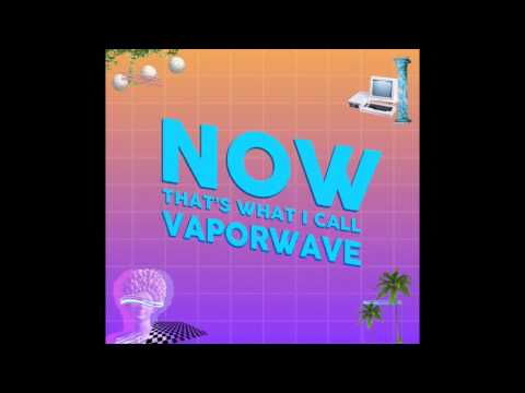 Colosseum Records : NOW THAT'S WHAT I CALL VAPORWAVE