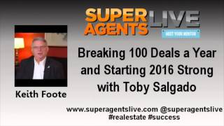 Breaking 100 Deals a Year and Starting 2016 Strong with Keith Foote and Toby Salgado