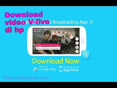cara download video v-live broadcasting app di hp