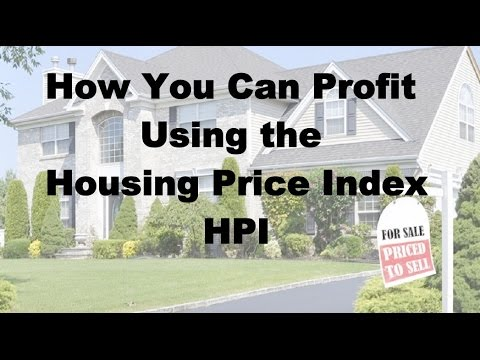 Housing Price Index, HPI---How to Use the HPI to Increase Your Profits