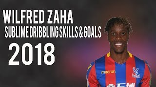 Wilfried Zaha ● Sublime Dribbling Skills & Goals 2018 HD