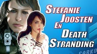 STEFANIE JOOSTEN ESTARÁ EN DEATH STRANDING!!!