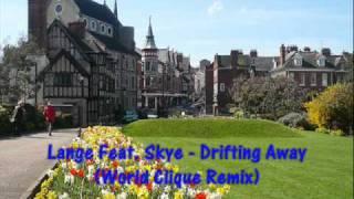 Lange Feat. Skye - Drifting Away (World Clique Remix)