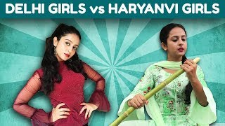 Delhi girls vs Haryanvi girls - | Rakhi Lohchab |