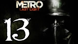 Metro Last Light Walkthrough  PT 13 - Dark Waters and Venice [PC/XBOX 360/PS3/GAMEPLAY]