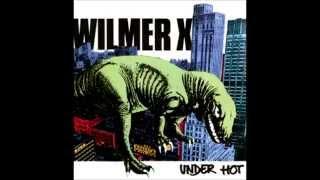 Wilmer X  -  Spela Under Hot