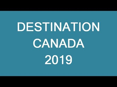 Destination Canada 2019! Register For November Sessions Today!