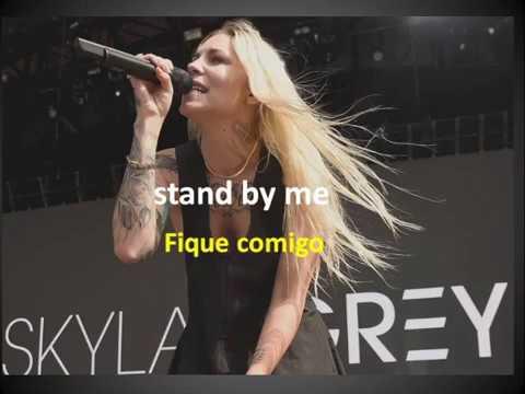 Fique Comigo  (stand By Me - Skylar Grey - Letra E Tradução)